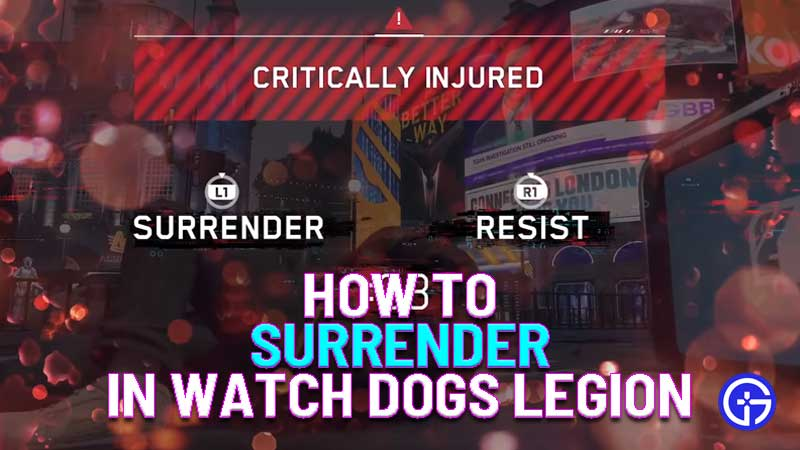 how to surrender in watch dogs legion