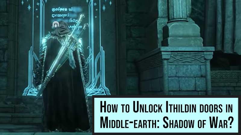 Unlock Ithildin doors in Middle-earth: Shadow of War