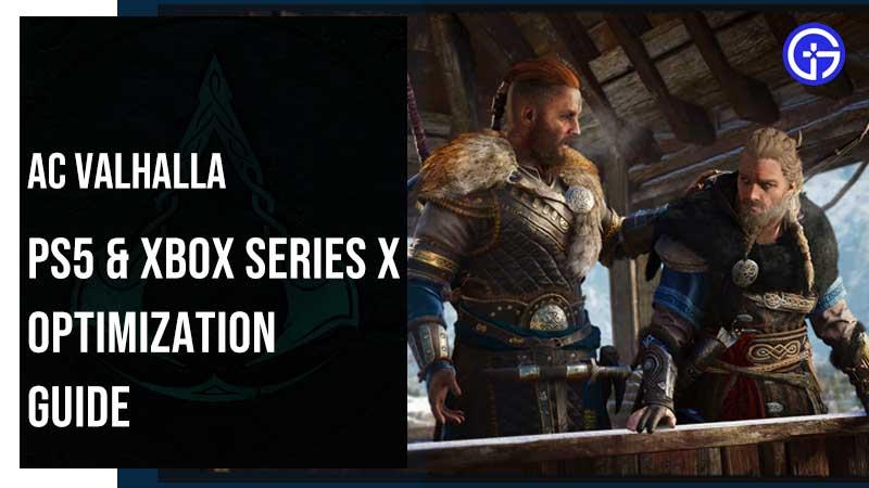 Valhalla PS5 & Xbox Series X Optimization