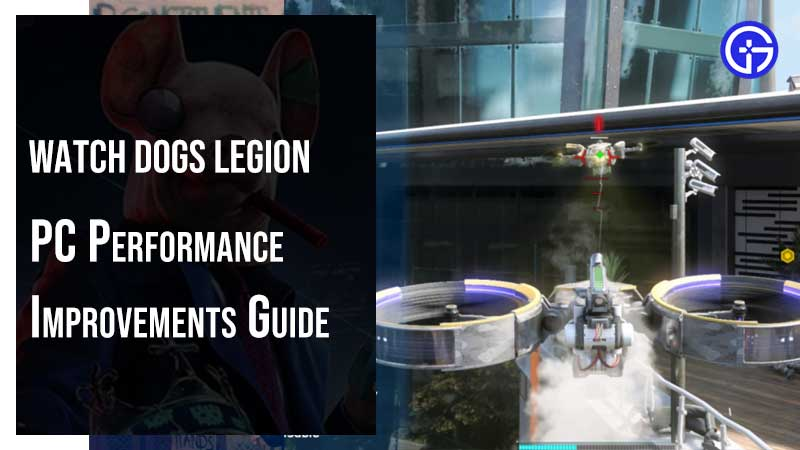 Watch Dogs Legion Performance guide