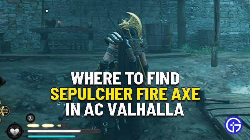 where to find sepulcher fire axe assassins creed valhalla