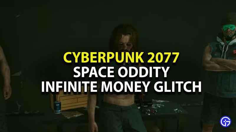 Cyberpunk-2077-Space-Oddity-Infinite-Money-Glitch--Earn-Unlimited-Eddies