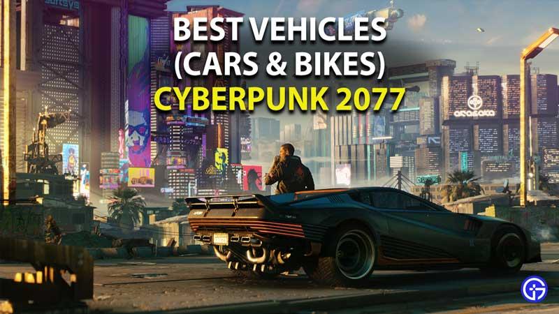 best vehicles in cyberpunk 2077 guide