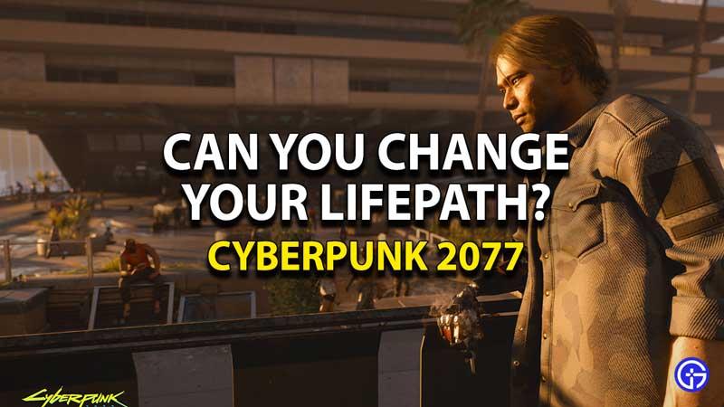 can-you-change-lifepath-cyberpunk-2077