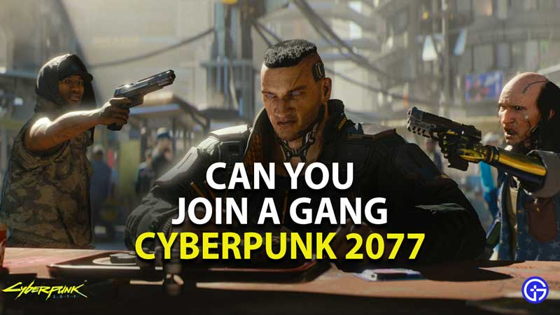 can you join a gang in cyberpunk 2077