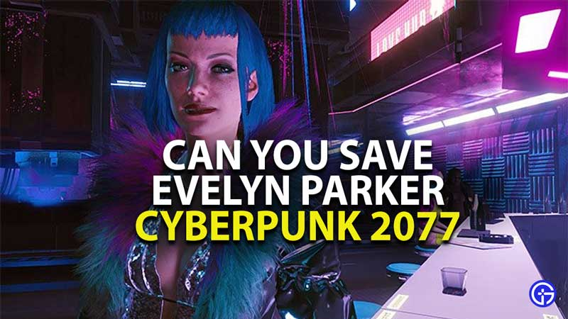 can you save evelyn parker in cyberpunk 2077
