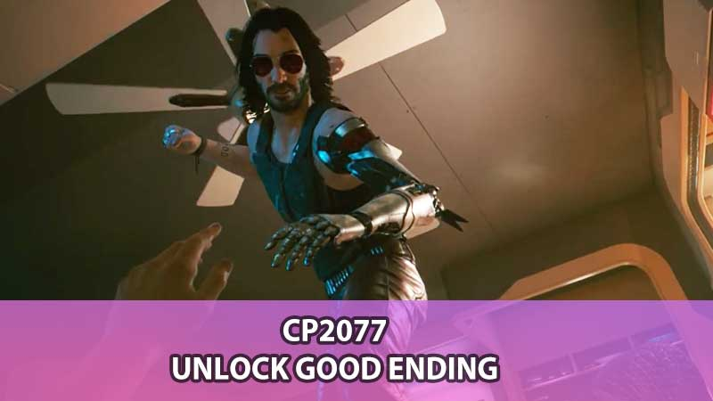 CP2077 Good Ending Guide
