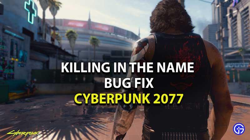 cyberpunk-2077-killing-in-the-name-bug-fix