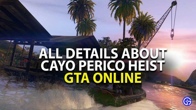gta online cayo perico heist all details