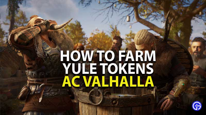 how to farm yule tokens in assassins creed valhalla