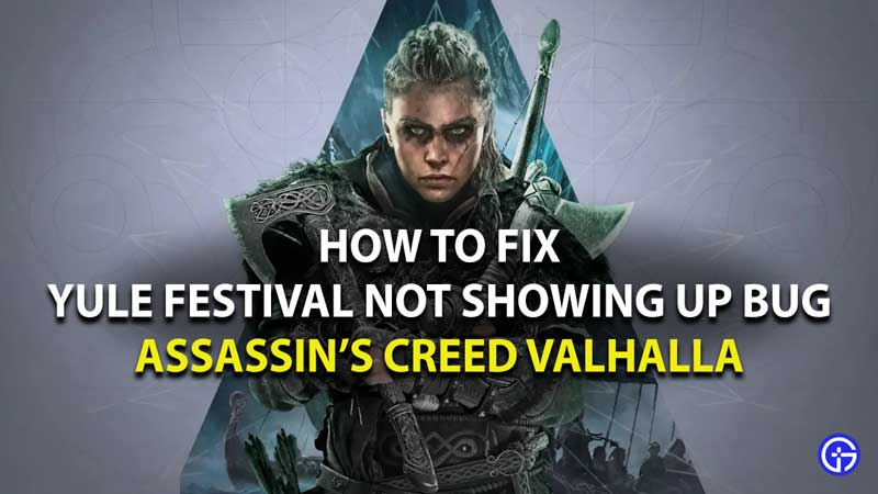 how to fix yule festival not showing up bug in assassin's Creed Valhalla