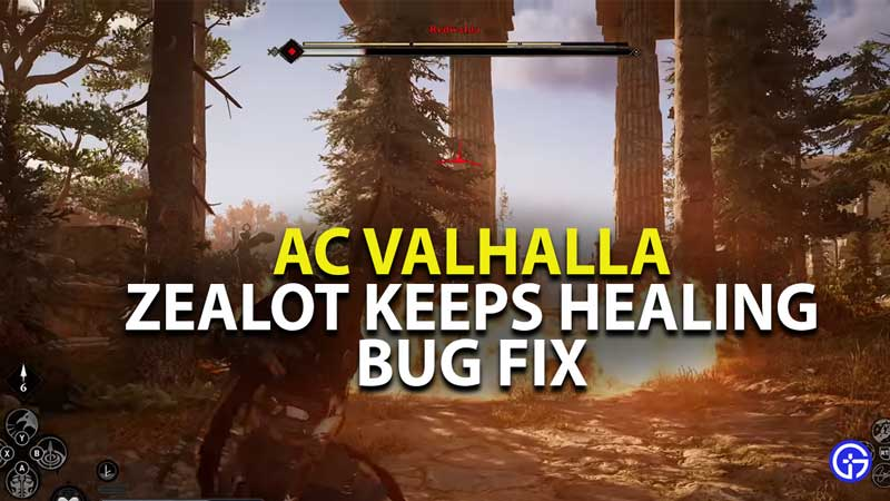 how to fix zealot keeps healing bug in assassins creed valhalla