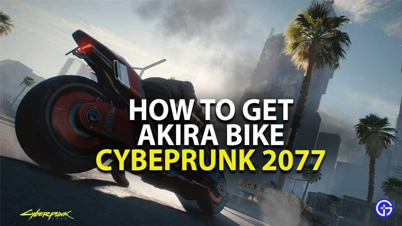 how to get akira bike in cyberpunk 2077