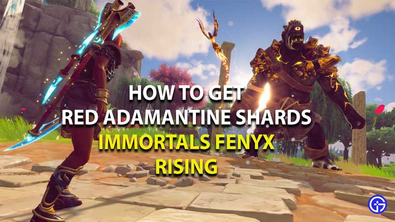 how to get red adamantine shards in immortal fenyx rising