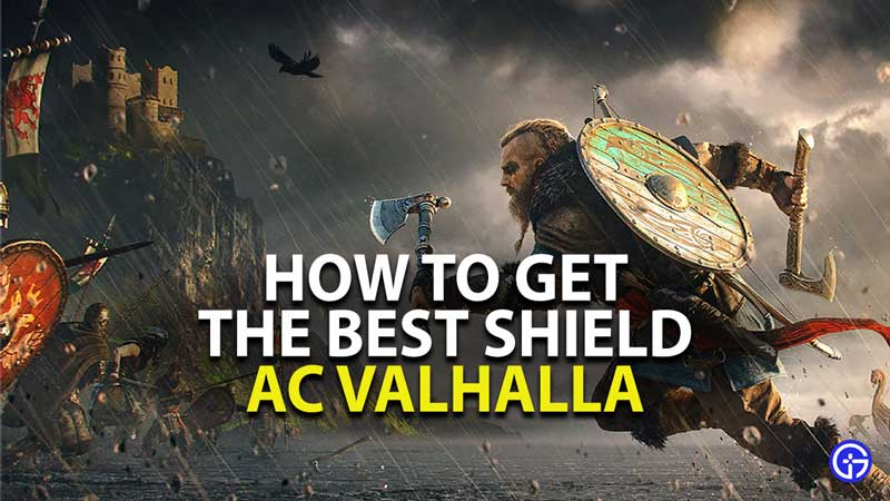 how to get the best shield in assassin's creed valhalla