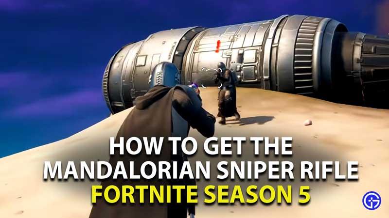 how to get the mandalorian sniper riflr in fortnite season 5