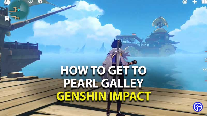 how to get to pearl galley in genshin impact