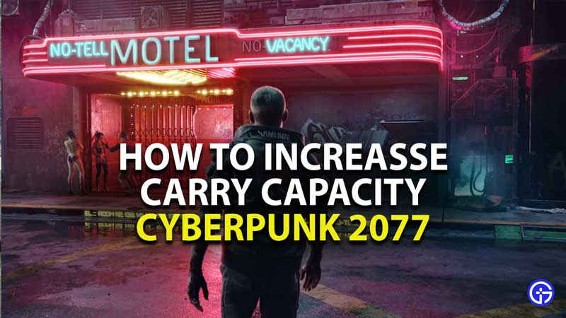 how to increase carry capacity and inventory size in cyberpunk 2077