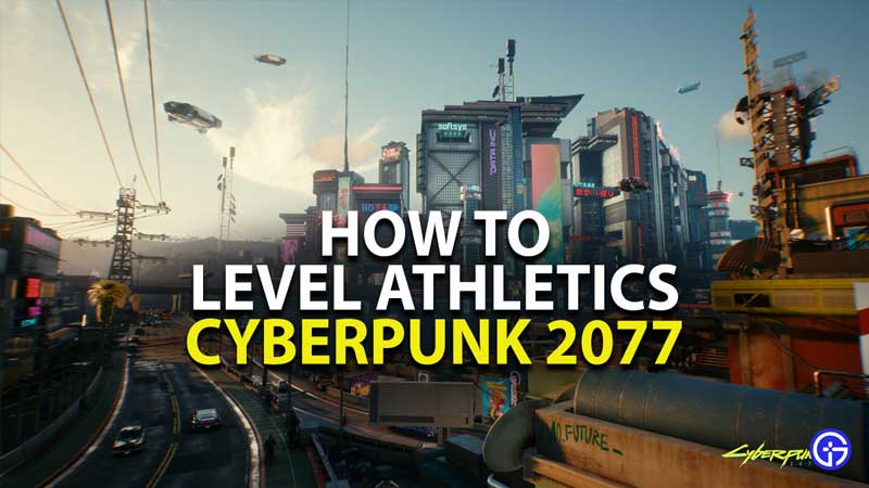 how to level athletics in cyberpunk 2077
