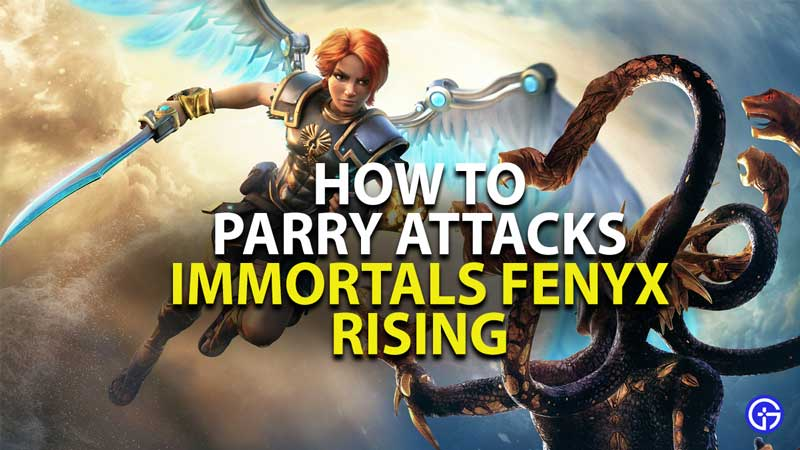 how to parry enemy attacks immortal fenyx rising