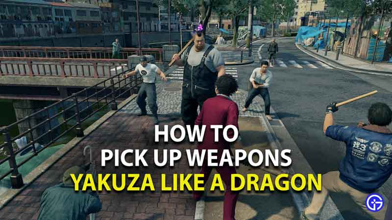 how to pick up weapons in yakuza like a dragon