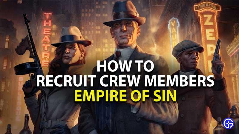 how to recruit crew members in empire of sin