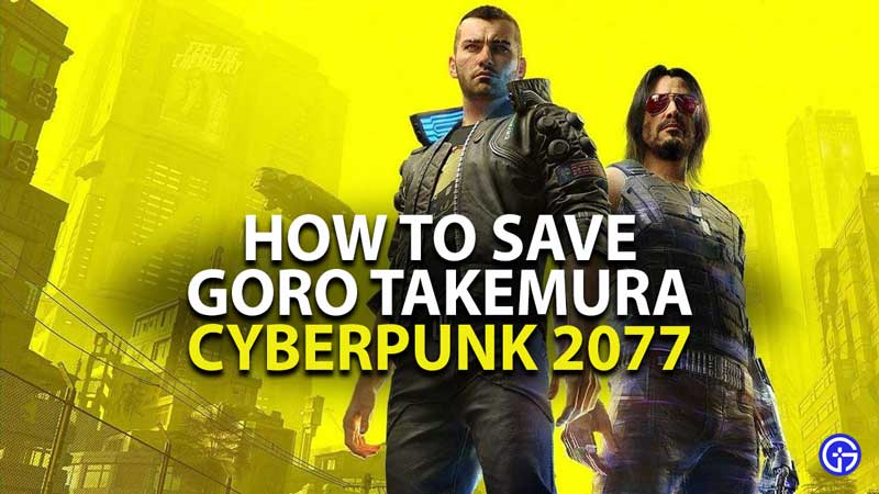 how to save takemura in cyberpunk 2077