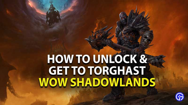 how to unlock and enter torghast, tower of the damned in world of warcraft shadowlands