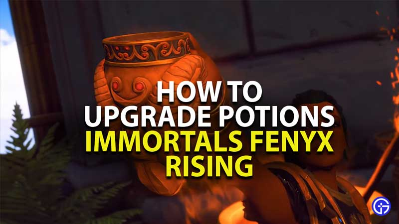 how to upgrade potions in immortals fenyx rising