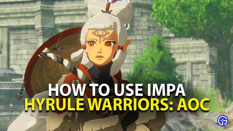 how to use impa in hyrule warriors age of calamity
