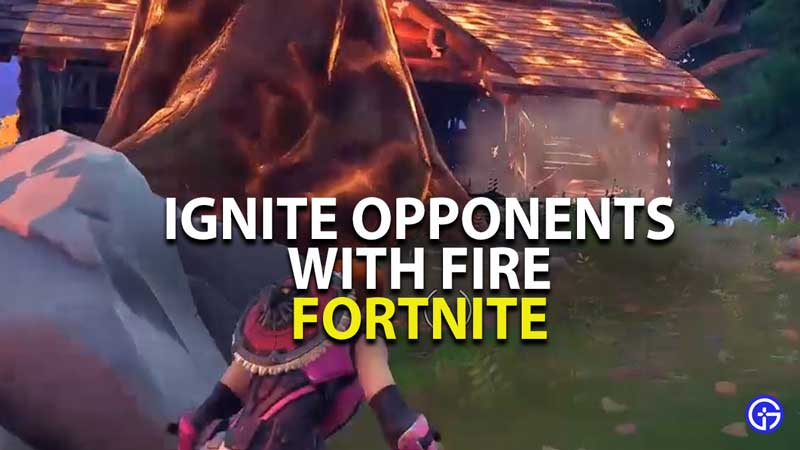 ignite-opponents-with-fire-not-working-fortnite