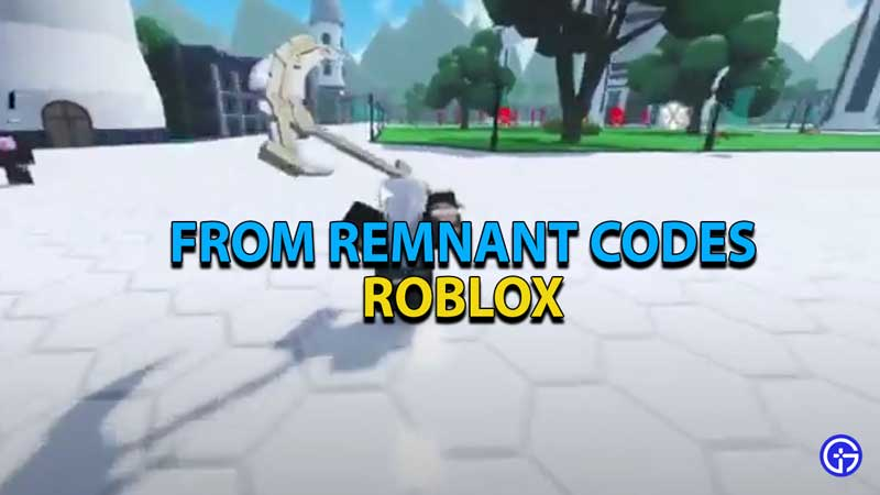 roblox-from-remnant-codes