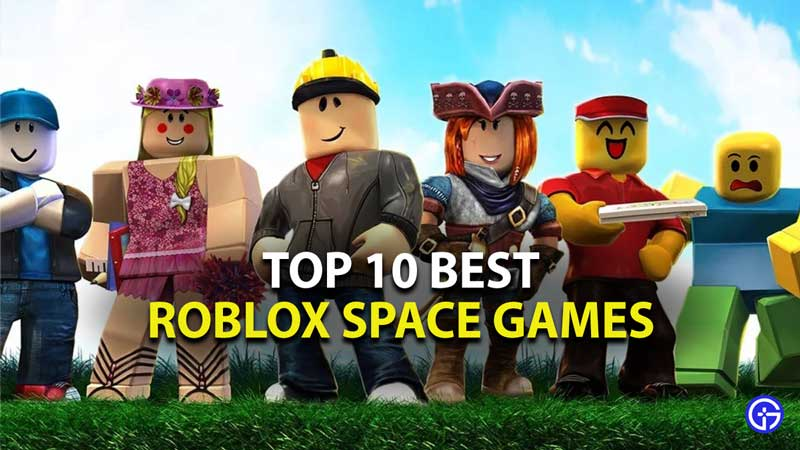 top 10 best roblox space games