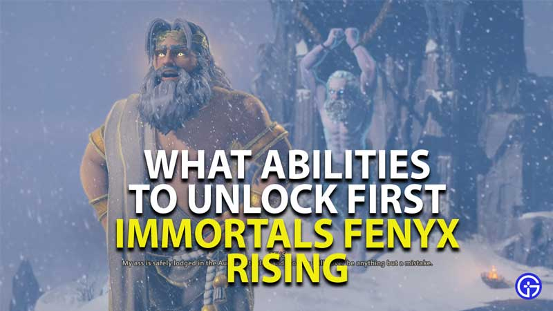 what abilities to unlock first in immortals fenyx rising