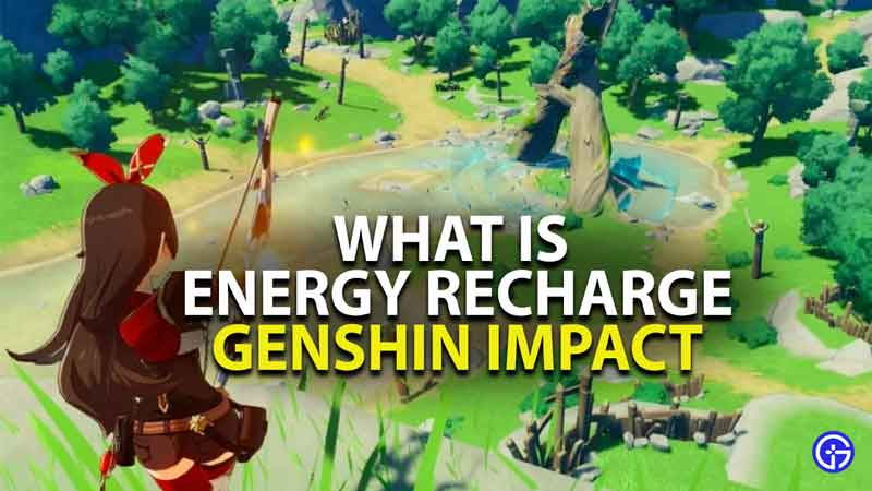 what is energy recharge in genshin impact