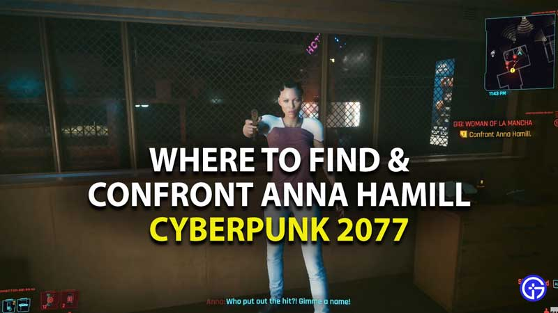 where to find and confront anna hamill in woman of la mancha gig in cyberpunk 2077