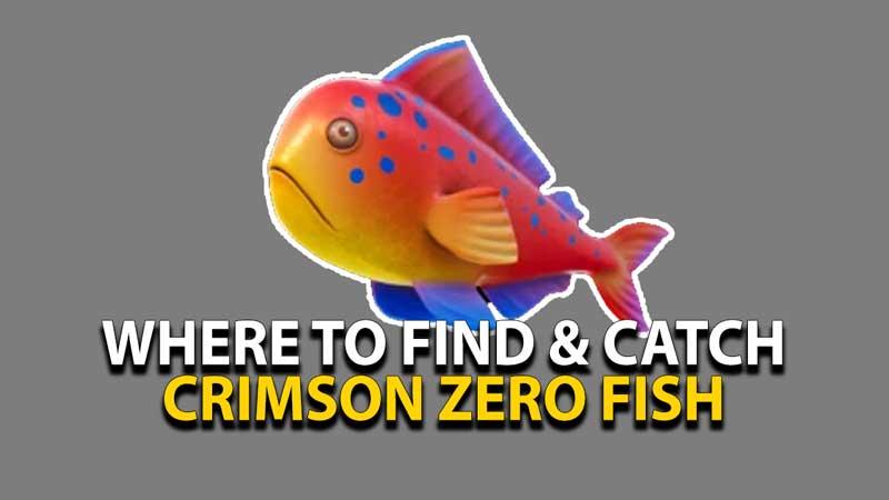 where-to-find-catch-crimson-zero-fish