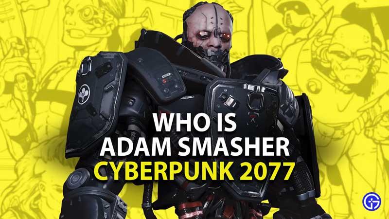who is adam smasher in cyberpunk 2077
