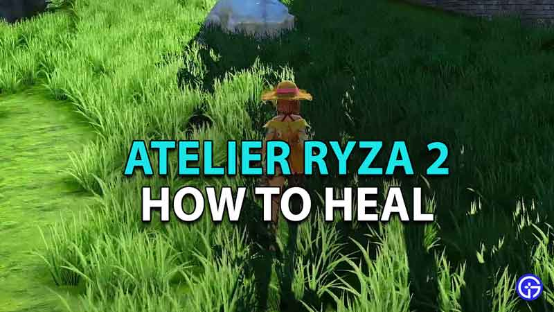 Atelier Ryza 2 How To Heal