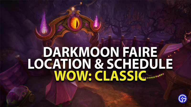 Darkmoon Faire Location and Schedule 2021
