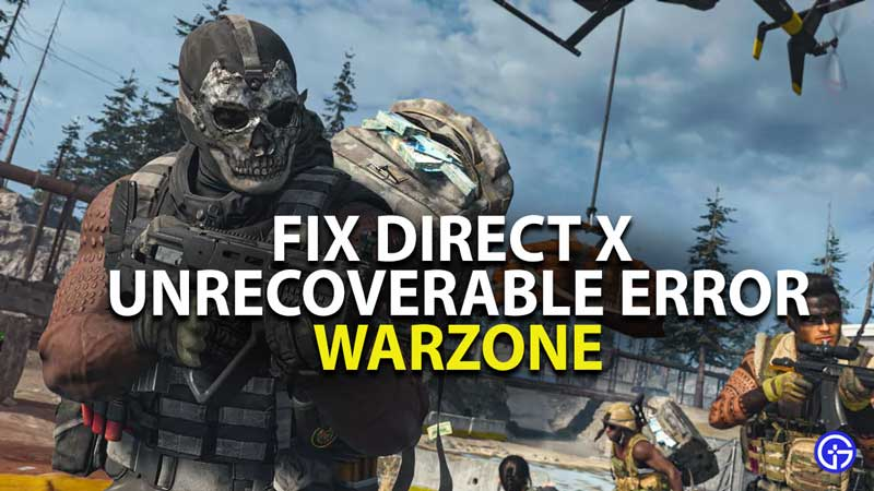How To Fix Call of Duty Warzone DirectX Encountered an Unrecoverable Error
