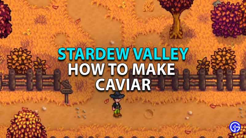 How-To-Make-Caviar-In-Stardew-Valley