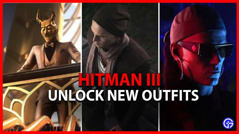 How to Unlock New Outfits in Hitman 3