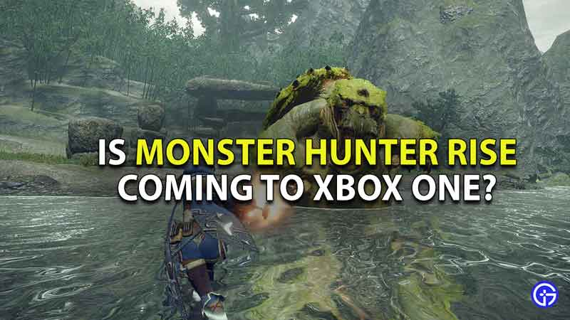 Is-Monster-Hunter-Rise-Coming-To-Xbox-One