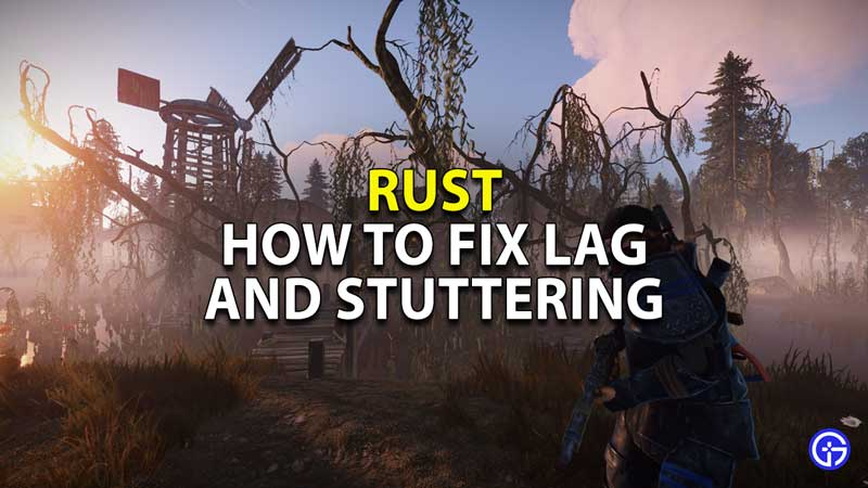 Rust-How-To-Fix-Lag-And-Stuttering