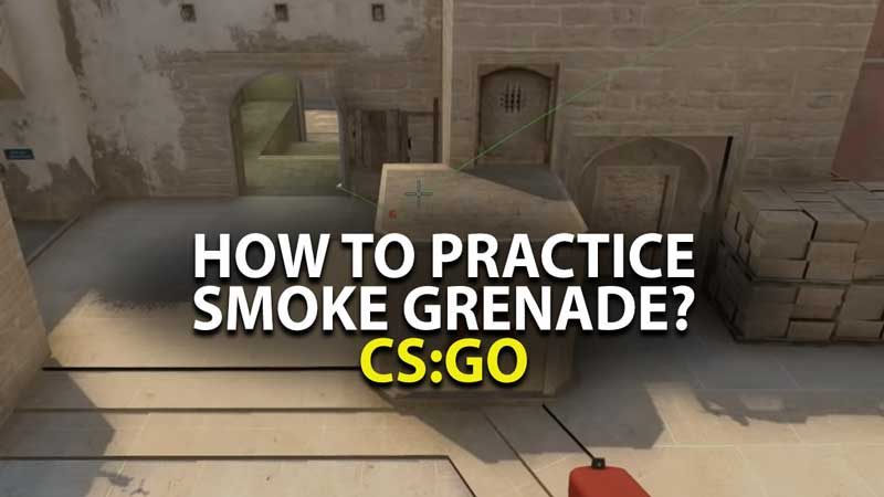 CS:GO Smoke Grenade Practice Guide