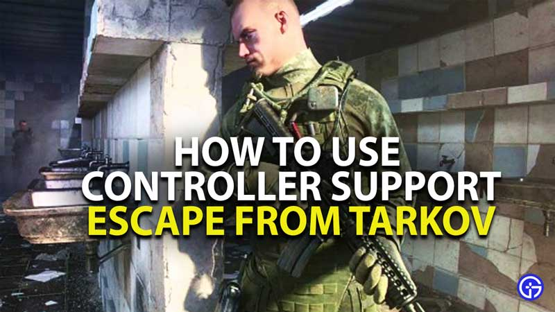 does escape from tarkov have controller support