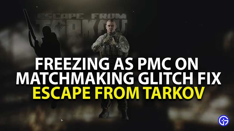 Escape from Tarkov PMC Matchmaking Bug