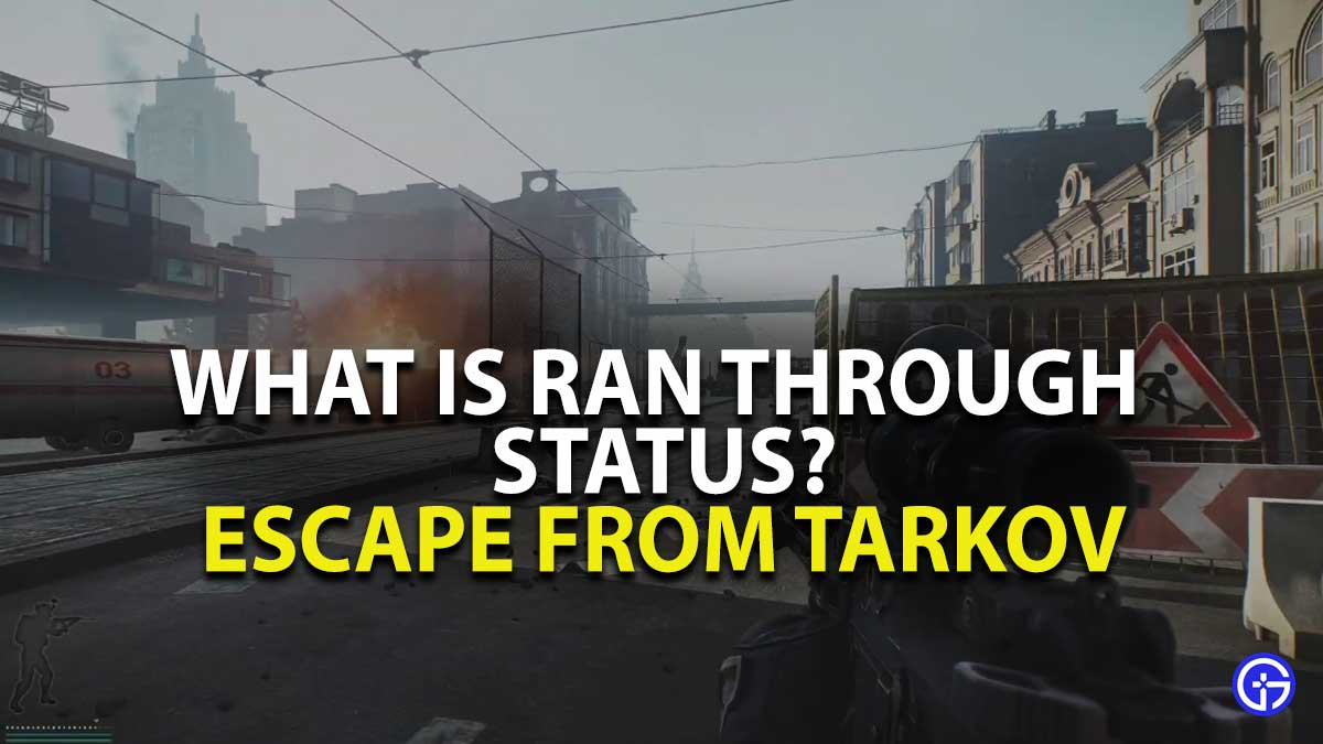 Escape from Tarkov Ran Through Status