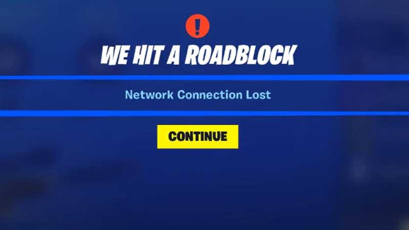 Fortnite hit a Roadblock Error Message Fix